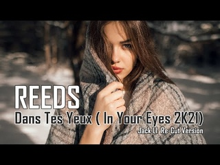 Reeds - Dans Tes Yeux ( In Your Eyes 2K21 ) JacK LI Re-Cut