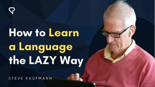 How to Learn a Language the LAZY Way