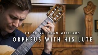 Ralph Vaughan Williams - Orpheus with His Lute (Igor Sirotinsky, guitar)