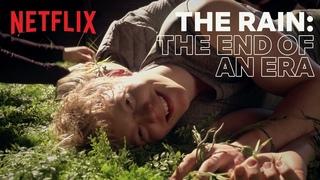 The Rain: The End of an Era   Netflix