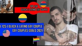 (125)  BLACK & LATINO  GAY COUPLE ;Gay Couple Goals (2021)💕