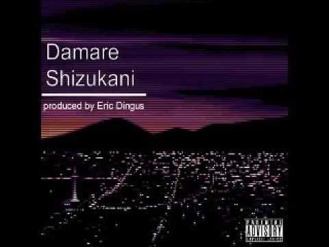 Damare Shizukani