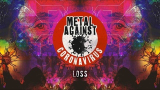 Metal Against Coronavirus  - Loss (Lyric Video)