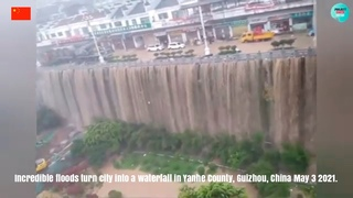 Incredible floods turn city into a waterfall in Yanhe County, Guizhou, China  May 3 2021.
