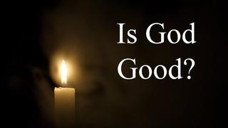 Is God Good? The Apparent Violence of God