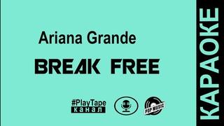 Ariana Grande - Break Free ft  Zedd