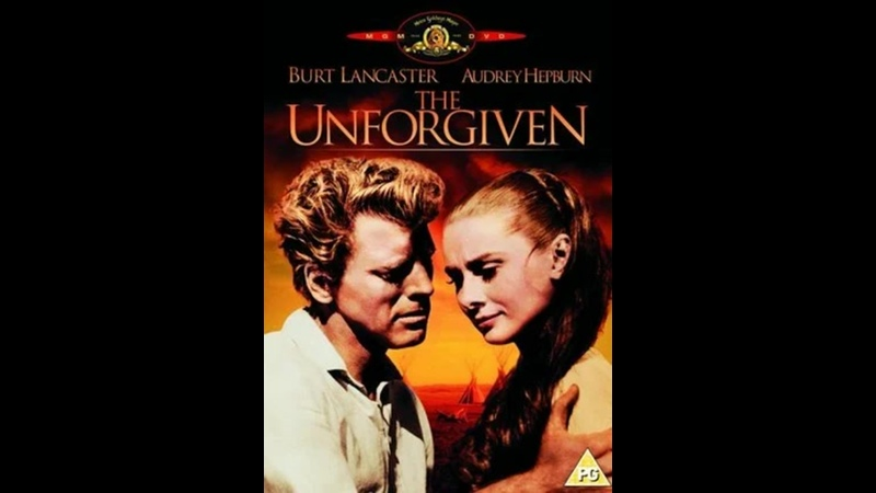 The Unforgiven Непрощенная 1960