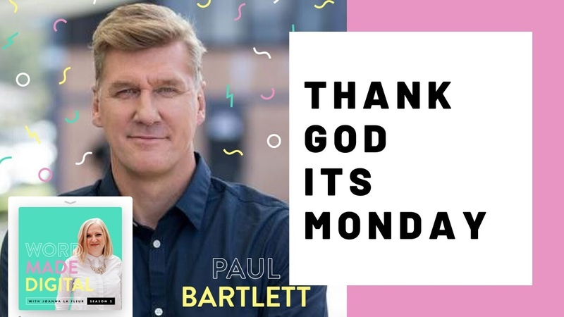 Paul Bartlett on why Mondays are the most Important Day of the Week