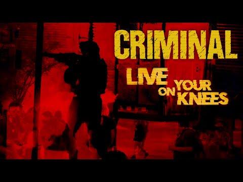 Criminal Live On Your Knees LYRIC VIDEO