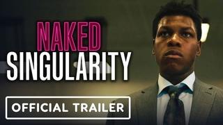 Naked Singularity - Official Trailer (2021) John Boyega, Olivia Cooke
