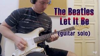 The Beatles - Let It Be (guitar solo cover). Студент Родион Щербаков